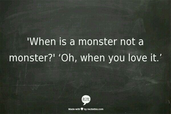 He will always be MY favorite monster. ❤