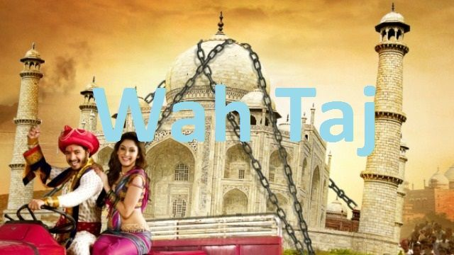 The Global News: Wah Taj Full HD Bollywood Movie -2016   Free Downl...