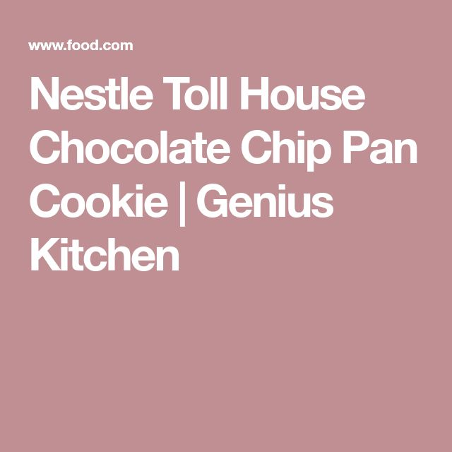 Nestle Toll House Chocolate Chip Pan Cookie | Genius Kitchen
