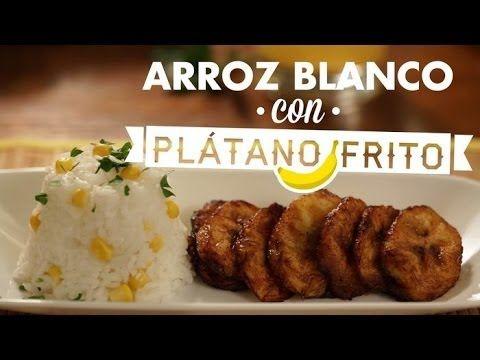 ¿Cómo Preparar Arroz Blanco con Platano Frito?- Cocina Fresca