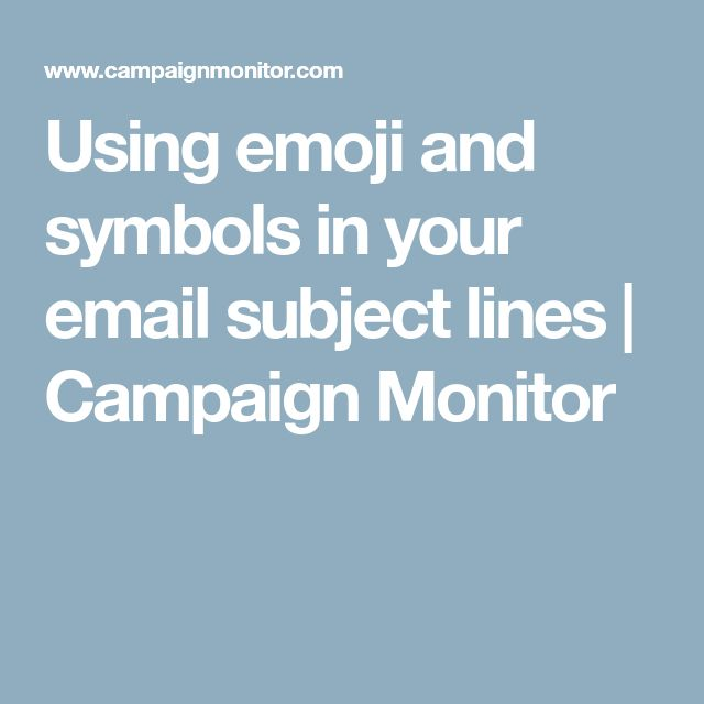 Using emoji and symbols in your email subject lines | Campaign Monitor