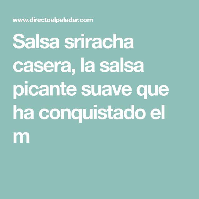Salsa sriracha casera, la salsa picante suave que ha conquistado el m Salsa Picante, Dips, Food, Homemade Salsa, Rice Vinegar, Cooking, Coconut Sugar, Chili Dip, Sauces