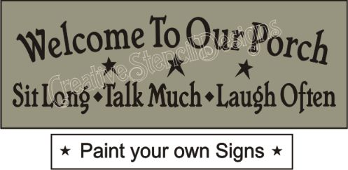 prim christmas porch   New Stencil #225B ~ Welcome To Our Porch Sit Long, Talk Much, Laugh ...