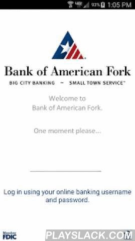 Bank Of American Fork  Android App - playslack.com , With Mobile Banking from Bank of American Fork, you can check your balances, view recent transaction and images, transfer money between your accounts, pay bills, and locate ATMs and banking centers all on the go. Our native app is free, secure, and easy to use.Features:•Check account balances•View recent transaction history with check images•Mobile Remode Deposit Capture (mRDC)•Transfer funds between accounts•Pay bills*•Find our ATMs and…
