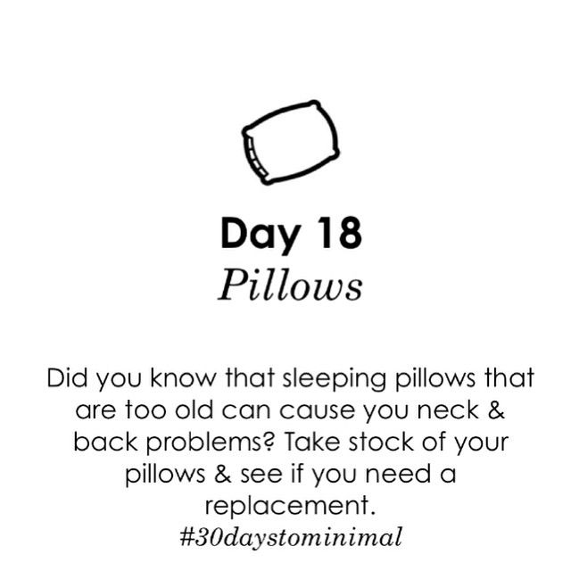 Day 18 of #30daystominimal is a bit off the beaten path: pillows! Brought to you by someone who is in need of a new one. If you've had yours for over a year, evaluate - you may need a new one! Minimalism isn't about having 100 things or 97 things or 33 things - it is about making the things you have count. And I can't think of a (seemingly) teeny item which has the potential to impact your entire day is such a big way!