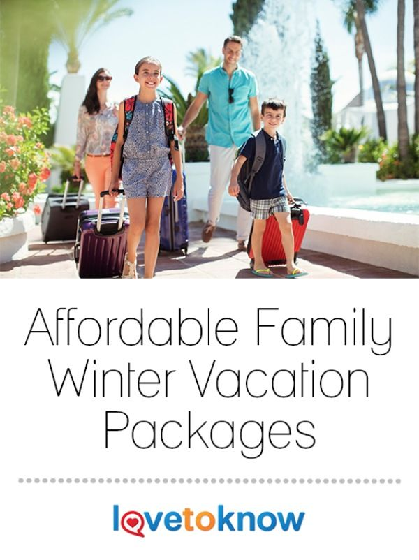 affordable family winter vacation packages vacation