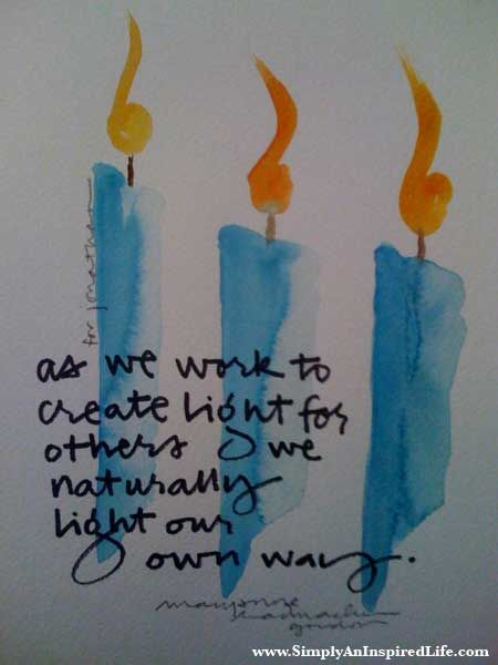 As we light a path for others, we naturally light our own way. - Mary Anne Radmacher