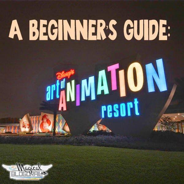Beginner's Guide: Disney's Art of Animation Resort - The Magical Blogorail