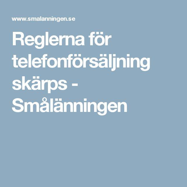 Reglerna för telefonförsäljning skärps - Smålänningen
