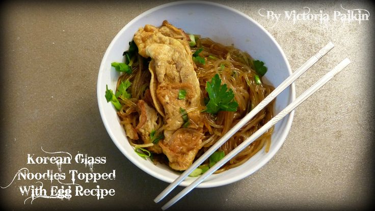Under 20 Minutes Meal - Korean Glass Noodles Topped With Egg Recipe | By...