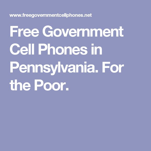 Free Government Cell Phones in Pennsylvania. For the Poor.