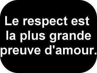 Le respect est la plus grande preuve d'amour ...