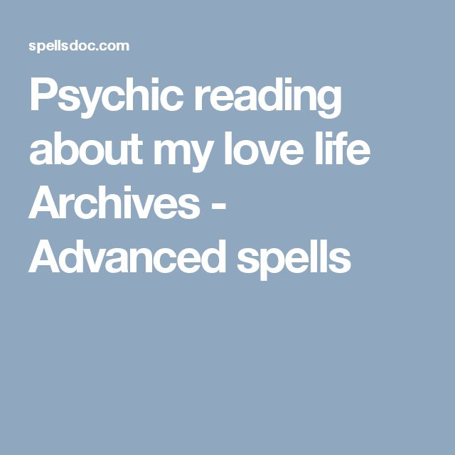 Psychic reading about my love life Archives - Advanced spells