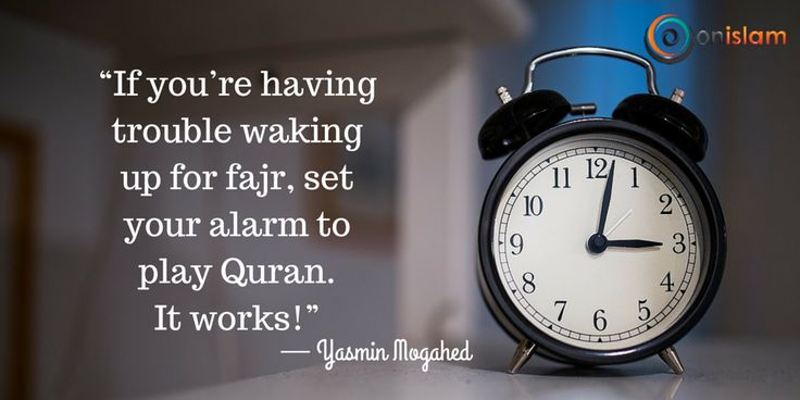Here are some other tips to help wake up for fajr: