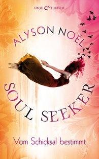 """""""Soul Seeker. Vom Schicksal bestimmt"""" (engl. """"Fated"""") ist der erste Band einer neuen Serie von Alyson Noël. Ab September 2012 im Buchhandel!"""