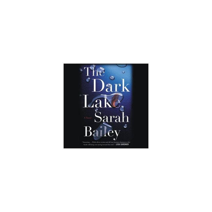 Dark Lake (Unabridged) (CD/Spoken Word) (Sarah Bailey)