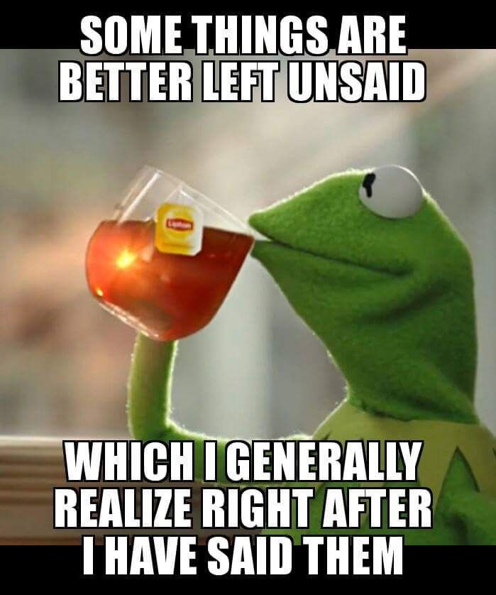 Quotes Some Things Are Better Left Unsaid: 283 Best Kermit MeMe Speaks Images On Pinterest