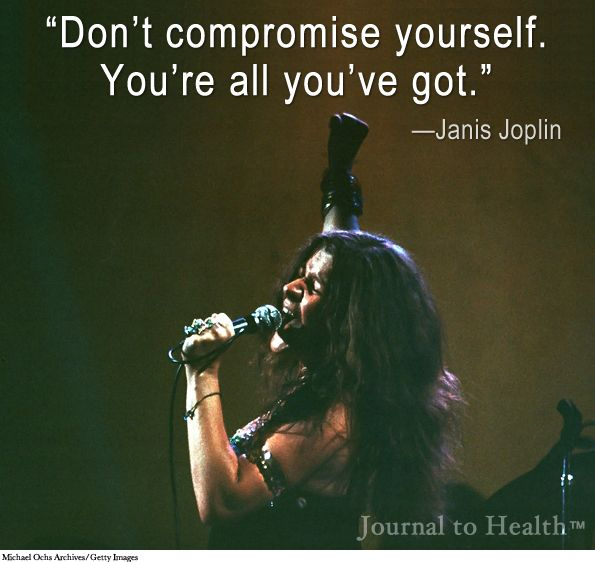 Janis Joplin quote | Journaling for self-discovery can help you make the most of all you've got. #quote JournaltoHealth.com | Source: Michael Ochs Archives/Getty Images