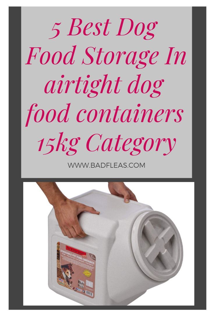 5 Best Dog Food Storage In Airtight Dog Food Container 15kg