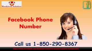 Dial Facebook Phone Number To Stop Continuously Prank Calls 1-850-290-8367 Have you any inquiries in regards to the Facebook business page? What are you sitting tight for? You don't have to stress. Basically get in contact with the client mind official by dialing Facebook Phone Number 1-850-290-8367. They will give you a chance to comprehend the aggravations of the Facebook business page and influence you to know every one of the subtle elements related with that.