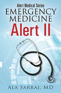 Alert Medical Series: Emergency Medicine Alert II
