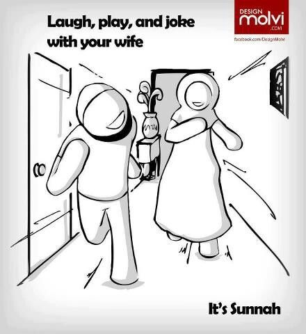 Laugh, play, and joke with your wife. It's Sunnah