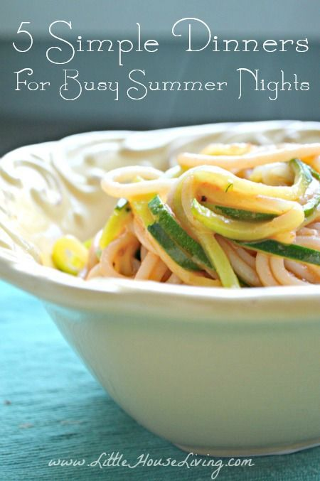 5 Simple Dinners for Busy Summer Nights - Little House Living