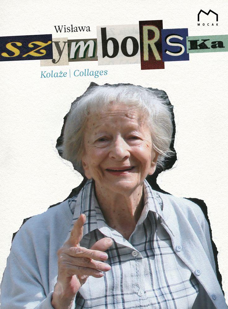 Wisława Szymborska, Kolaże, Collages, wyd. MOCAK