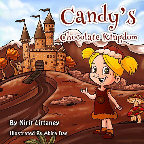 free kids book candys chocolate kingdom by nirit littaney