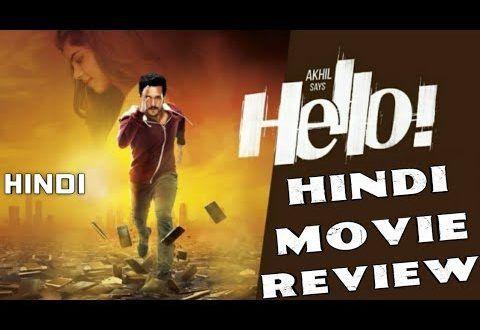 Hello 2018 Hindi Movie Review in Hd    as a man part  Akhil Akkineni