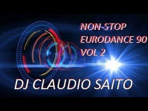 NON STOP EURODANCE 90 VOL 2 Mix By (Dj Claudio Saito)