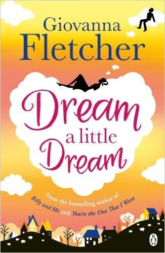 Dream a Little Dream: Amazon.co.uk: Giovanna Fletcher: 9781405919166: Books