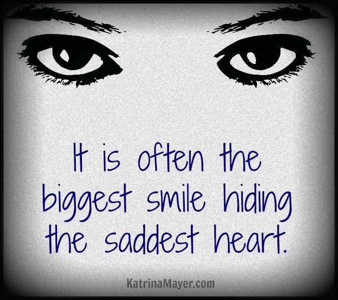 Sad Quotes About Heartbreak Quotesgram: Big Smiles Often Hide Sad Hearts...