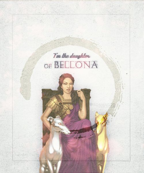 """""""Sorry."""" Annabeth tried to tone down the glare.""""Don't be. I'm the daughter of Bellona.""""""""Roman goddess of war?""""  The Mark of Athena pg. 34"""