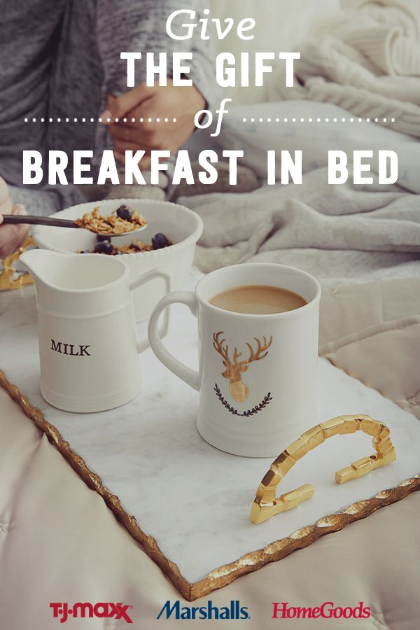 Plan the ultimate breakfast in bed for the holidays with the perfect trays, mugs, glassware and gourmet foods at wow-worthy prices. Find everything you need to create this special moment at visit a T.J.Maxx, Marshalls and HomeGoods store near you.