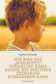 """Wie man das """"schlechte"""" Verhalten eines Kindes mit positiver Erziehung korri… – mamasdaily – Mama-Alltag über Baby, Kinder Erziehung, Mutter-Sein & DIY für Eltern und Familien"""