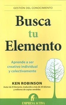 Busca tu Elemento de Ken Robinson
