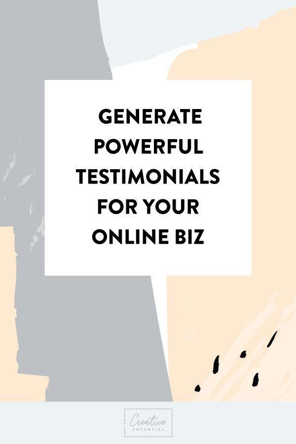 Generate Powerful Testimonials for your Online Biz