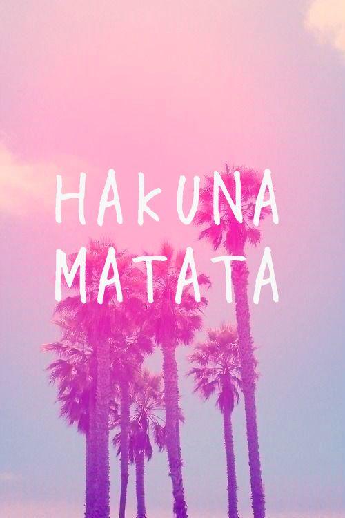 Hakuna Matata | Beach Quotes | Pinterest | No worries ...
