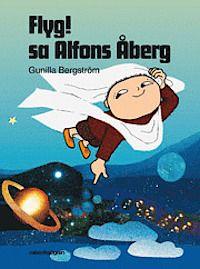Flyg! sa Alfons Åberg - Gunilla Bergström - Bok (9789129665543) | Bokus bokhandel