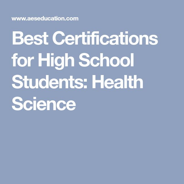 Best Certifications for High School Students: Health Science