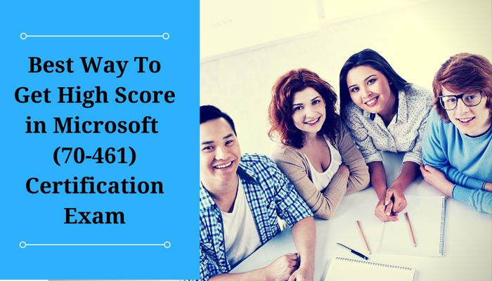 Begin Your #Success Journey with #Microsoft #SQL #Server (70-461) #Certification Exma.