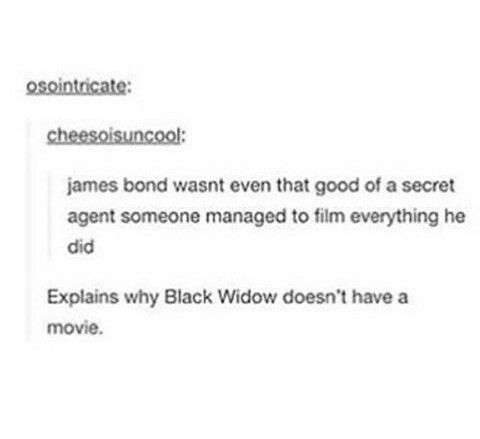 ^ possibly the only good thing to come from the lack of a widow movie