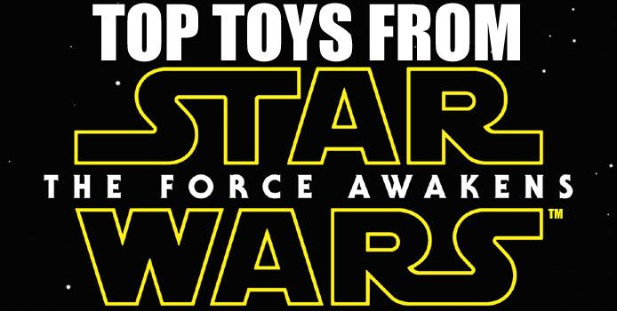 Top #Toys in #Canada 2015: Star Wars, The Force Awakens