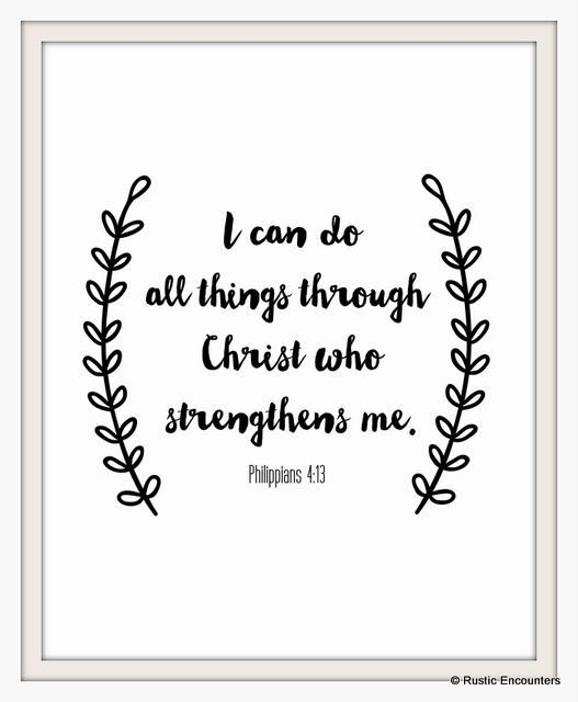 I can do all things through Christ who strengthens me. Philippians 4:13. Home decor. Wall decor/wall art.(8x10)