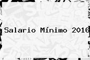 http://tecnoautos.com/wp-content/uploads/imagenes/tendencias/thumbs/salario-minimo-2016.jpg Salario Minimo 2016. Salario mínimo 2016, Enlaces, Imágenes, Videos y Tweets - http://tecnoautos.com/actualidad/salario-minimo-2016-salario-minimo-2016/