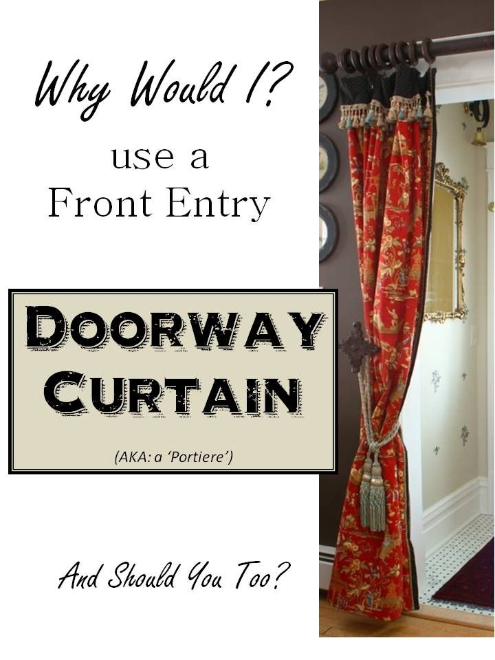 Why I installed a portiere, or doorway curtain in our 100 year old house, and how form follows function.