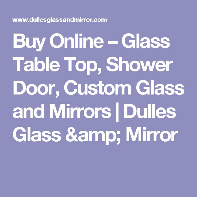 Best 25 custom glass table tops ideas on pinterest table tops buy online glass table top shower door custom glass and mirrors dulles greentooth Image collections