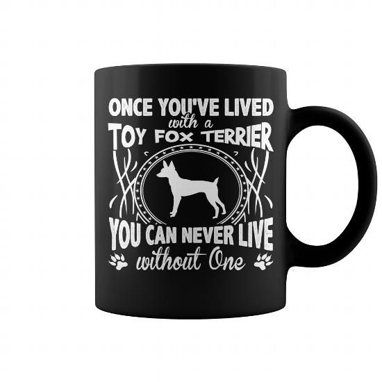Awesome Tee  Once youve lived with a Toy Fox Terrier  Shirts & Tees