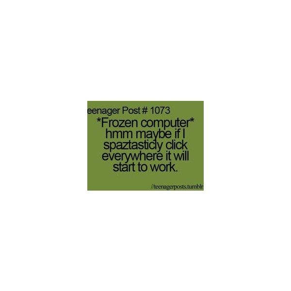 teenager post | Tumblr found on Polyvore featuring polyvore, teenager posts, quotes, words, teen posts, teenage posts, text, filler, saying and phrase